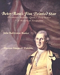 Betsy Rosss Five Pointed Star Elizabeth Claypoole Quaker Flag Maker a Historical Perspective