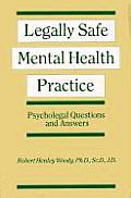 Legally Safe Mental Health Practice: Psycholegal Questions and Answers