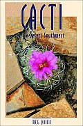 Cacti of the Desert Southwest (Natural History)