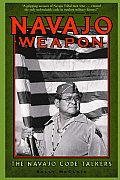 Navajo Weapon: The Navajo Code Talkers (Native American Culture)