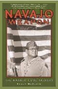 Navajo Weapon The Navajo Code Talkers