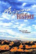 Arizona A Cavalcade Of History