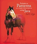 Prelude to Patterns in Computer Science Using Java [With CDROM]