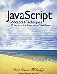 JavaScript Concepts & Techniques Programming Interactive Web Services