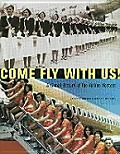 Come Fly With Us A Global History Of The Airline Hostess