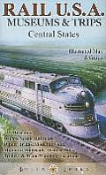 Rail U.S.A.: Museums & Trips, Central States