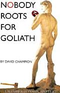 Nobody Roots for Goliath A Bomber Hanson Mystery