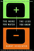 More You Watch The Less You Know News