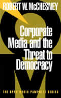 Corporate Media & the Threat to Democracy
