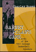 Barney Polans Game A Novel of the 1951 College Basketball Scandals