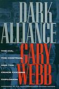 Dark Alliance The CIA the Contras & the Crack Cocaine Explosion