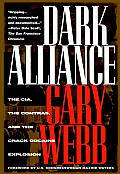 Dark Alliance : the Cia, the Contras, and the Crack Cocaine Explosion (98 Edition)