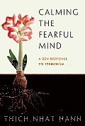 Calming the Fearful Mind A Zen Response to Terrorism