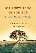 For a Future to Be Possible Buddhist Ethics for Everyday Life
