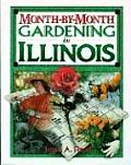 Month-By-Month Gardening in Illinois (Month-By-Month Gardening)