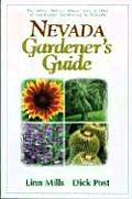 Nevada Gardener's Guide: The What, When, Where, How & Why of Landscape Gardening in Nevada