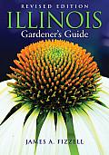 Illinois Gardener's Guide: Revised Edition (Gardener's Guides)