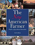 New American Farmer: Profiles of Agricultural Innovation (05 Edition)