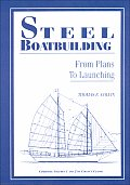 Steel Boatbuilding From Plans To Launchi