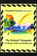 Animals Viewpoint on Dying Death & Euthanasia - Signed Edition