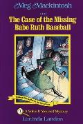 Meg Mackintosh & the Case of the Missing Babe Ruth Baseball A Solve It Yourself Mystery