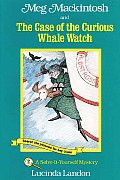 Meg Mackintosh & the Case of the Curious Whale Watch A Solve It Yourself Mystery