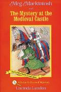 Meg Mackintosh Mysteries: A Solve It Yourself Mystery #03: Meg Mackintosh and the Mystery at the Medieval Castle