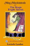 Meg Mackintosh and the Stage Fright Secret: A Solve-It-Yourself Mystery