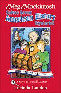 Meg Mackintosh Solves Seven American History Mysteries: A Solve-It-Yourself Mystery (Meg Mackintosh Mystery)