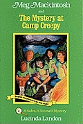 Meg Mackintosh and the Mystery at Camp Creepy: A Solve-It-Yourself Mystery