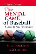Mental Game of Baseball A Guide to Peak Performance
