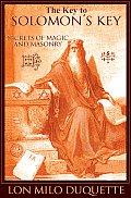 Key to Solomons Key Secrets of Magic & Masonry