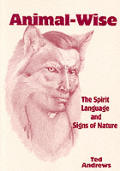 Animal Wise The Spirit Language & Signs of Nature