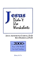 Jesus Didn't Use Worksheets: A 2000 Year Old Model for Good Teaching