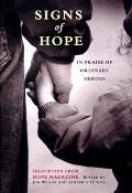Signs of Hope: In Praise of Ordinary Heroes