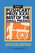Pushcart Prize XXXI Best of the Small Presses
