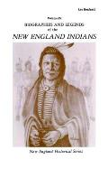 Biographies and Legends of the New England Indians Volume IV