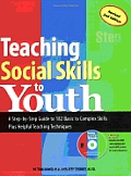 Teaching Social Skills To Youth: A Step-By-Step Guide To 182 Basic To Complex Skills Plus Helpful Teaching... by M.a. Tom Dowd