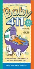 Baby 411 3rd Edition Clear Answers & Smart Advice for Your Babys First Year