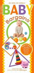 Baby Bargains: Secrets to Saving 20% to 50% on Baby Furniture, Equipment, Maternity Wear and Much, Much More! Cover