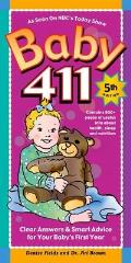 Baby 411 5th Edition Clear Answers & Smart Advice for Your Babys First Year