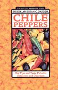 Chile Peppers Hot Tips & Tasty Picks for Gardeners & Gourmets
