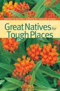 Great Natives for Tough Places (Brooklyn Botanic Garden All-Region Guides) Cover