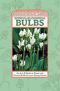 Spring Blooming Bulbs An A to Z Guide to Classic & Unusual Bulbs for Your Spring Garden