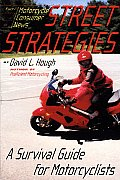 Street Strategies A Survival Guide for Motorcyclists