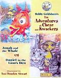 The Adventures of Cheze and Kwackers: Book 2: Jonah and the Whale & Daniel in the Lion's Den