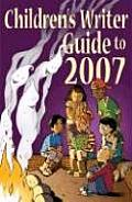Children's Writer Guide to 2007 (Children's Writer Guide)