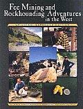 Fee Mining & Rockhouding Adventures 2nd Edition