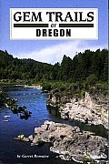 Gem Trails of Oregon 3RD Edition