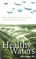 Healthy Waters: What Every Health Professional Should Know about Water